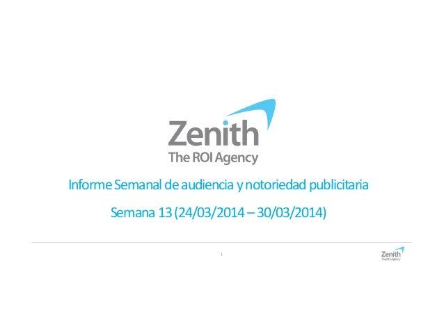 1 InformeSemanaldeaudienciaynotoriedadpublicitaria Semana13(24/03/2014–30/03/2014)