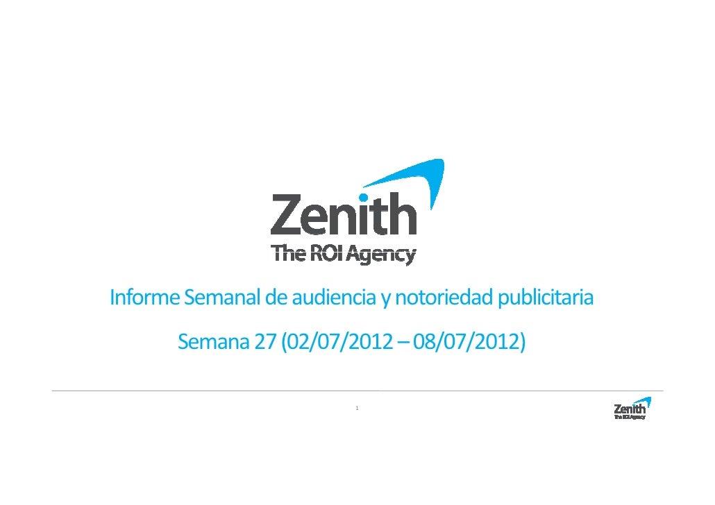 Informe Semanal de audiencia y notoriedad publicitaria       Semana 27 (02/07/2012 – 08/07/2012)                           1