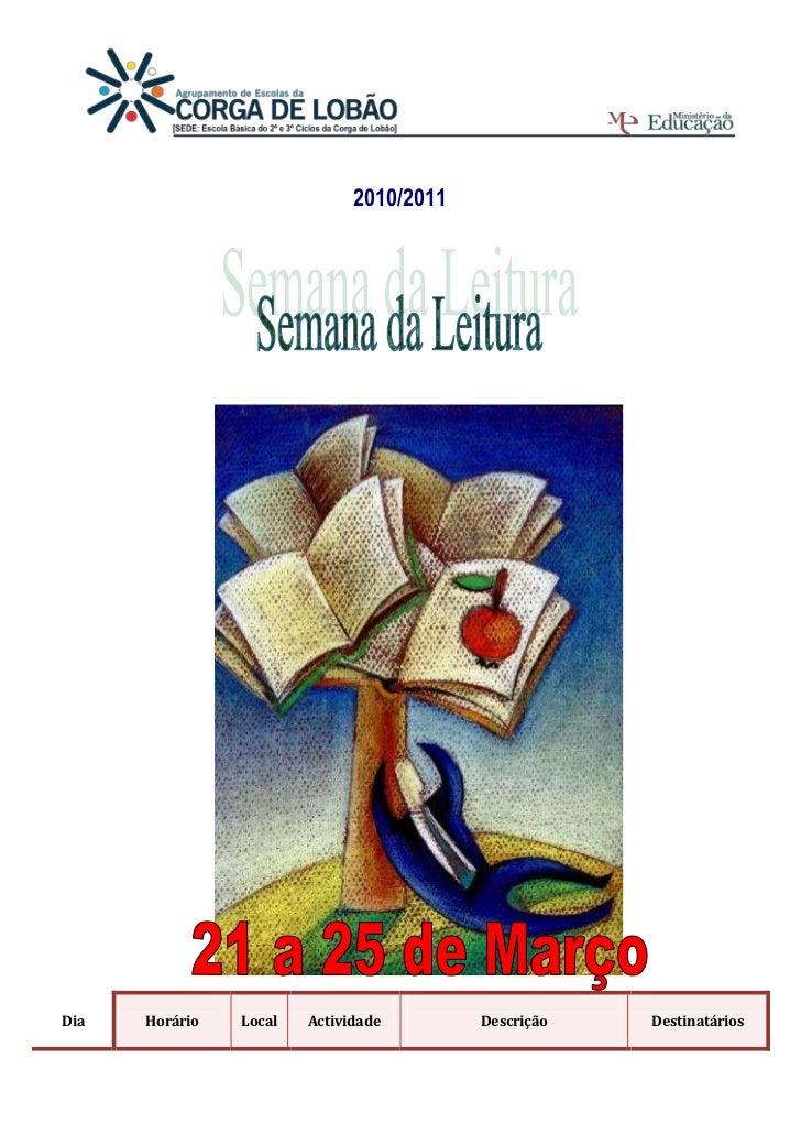 2010/2011<br />                     <br />           <br />DiaHorárioLocalActividadeDescriçãoDestinatários2ª Feira21 Março...