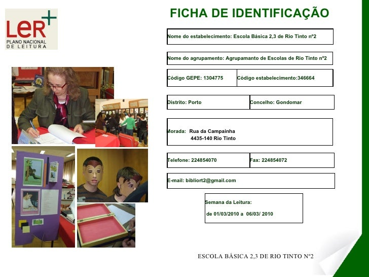 FICHA DE IDENTIFICAÇÃO ESCOLA BÁSICA 2,3 DE RIO TINTO Nº2 Nome do estabelecimento: Escola Básica 2,3 de Rio Tinto nº2 Códi...
