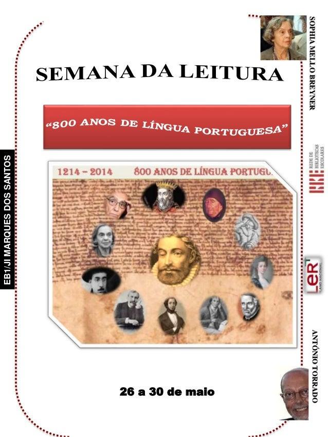 "ANTÓNIOTORRADO EB1/JIMARQUESDOSSANTOS SEMANA DA LEITURA ""800 ANOS DE LÍNGUA PORTUGUESA"" SOPHIAMELLOBREYNER EB1/JI MARQUES ..."
