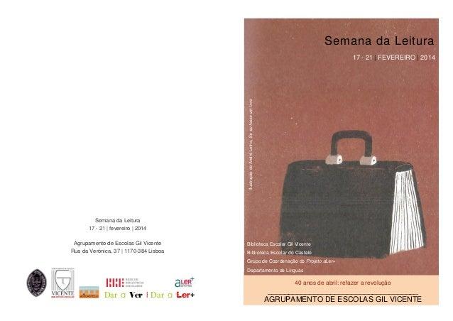 Semana da Leitura  Ilustração de André Letria, Se eu fosse um livro  17 - 21   FEVEREIRO   2014  Semana da Leitura 17 - 21...