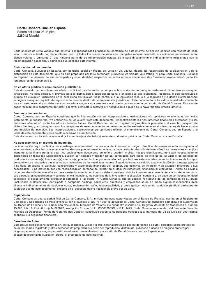 12 / 12        Cortal Consors, suc. en España    Ribera del Loira 28-4ª plta    228042 Madrid    Cada analista de renta va...