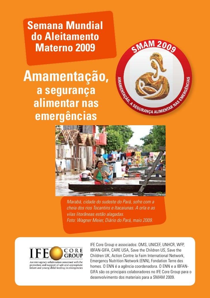 Semana Mundial  do Aleitamento   Materno 2009  Amamentação,   a segurança  alimentar nas  emergências            Marabá, c...