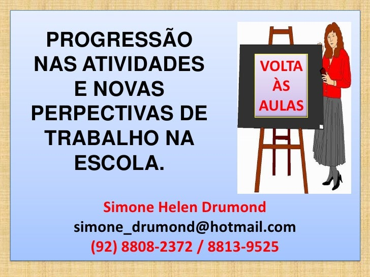 PROGRESSÃONAS ATIVIDADES            VOLTA   E NOVAS                 ÀS                          AULASPERPECTIVAS DE TRABAL...