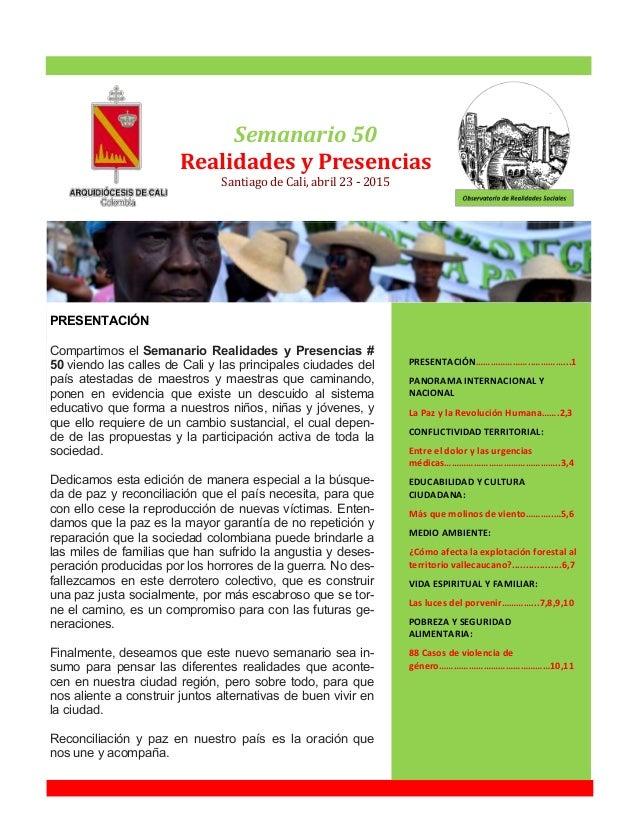 Semanario 50 Realidades y Presencias Santiago de Cali, abril 23 - 2015 PRESENTACIÓN…………………..…………...1 PANORAMA INTERNACIONA...