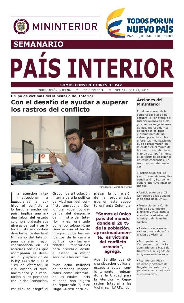 SEMANARIO PAÍS INTERIORSOMOS CONSTRUCTORES DE PAZ PUBLICACIÓN INTERNA // EDICIÓN N° 3 // OCT. 14 - OCT. 21/ 2016 Acciones ...