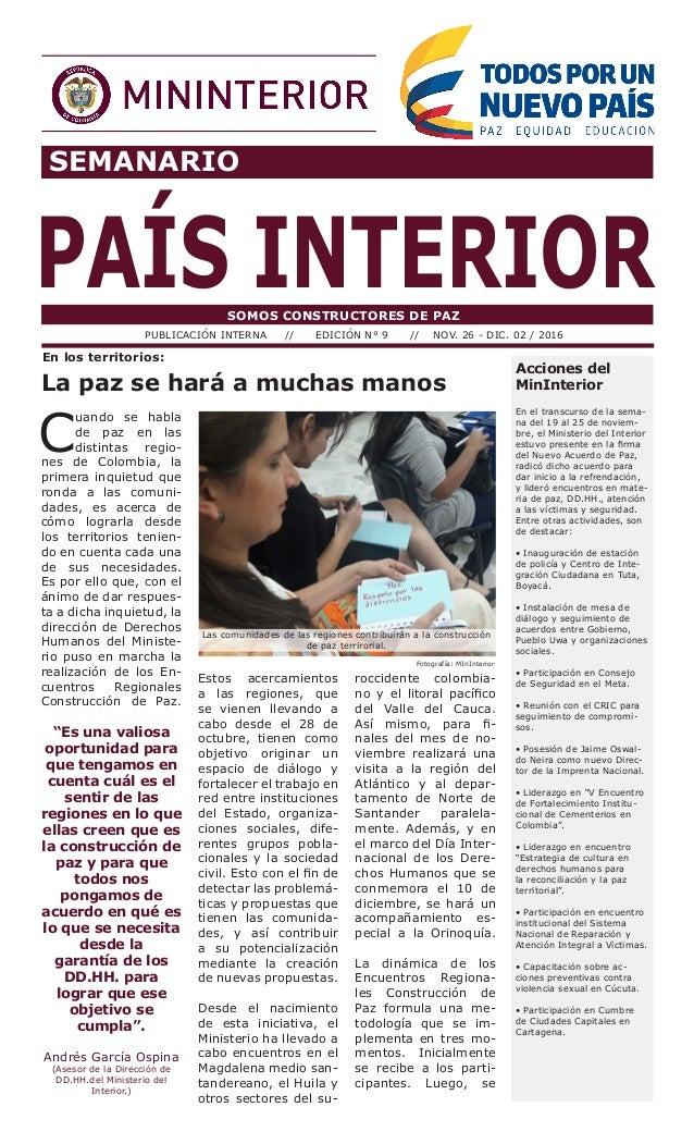 SEMANARIO PAÍS INTERIORSOMOS CONSTRUCTORES DE PAZ PUBLICACIÓN INTERNA // EDICIÓN N° 9 // NOV. 26 - DIC. 02 / 2016 Acciones...
