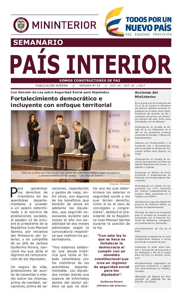 SEMANARIO PAÍS INTERIORSOMOS CONSTRUCTORES DE PAZ PUBLICACIÓN INTERNA // EDICIÓN N° 53 // OCT. 16 - OCT. 22 / 2017 Accione...