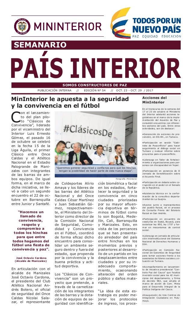 SEMANARIO PAÍS INTERIORSOMOS CONSTRUCTORES DE PAZ PUBLICACIÓN INTERNA // EDICIÓN N° 54 // OCT. 23 - OCT. 29 / 2017 Accione...