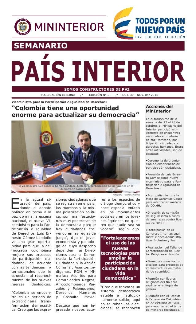 SEMANARIO PAÍS INTERIORSOMOS CONSTRUCTORES DE PAZ PUBLICACIÓN INTERNA // EDICIÓN N° 5 // OCT. 30 - NOV. 04/ 2016 E n la ac...