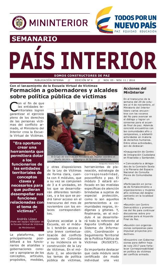 SEMANARIO PAÍS INTERIORSOMOS CONSTRUCTORES DE PAZ PUBLICACIÓN INTERNA // EDICIÓN N° 6 // NOV. 05 - NOV. 11 / 2016 Acciones...