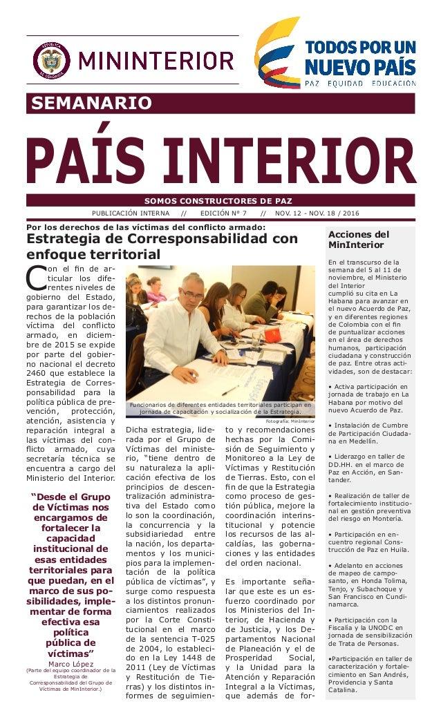 SEMANARIO PAÍS INTERIORSOMOS CONSTRUCTORES DE PAZ PUBLICACIÓN INTERNA // EDICIÓN N° 7 // NOV. 12 - NOV. 18 / 2016 Acciones...