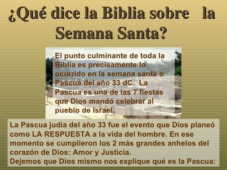 ¿Qué dice la Biblia sobre  la Semana Santa? El punto culminante de toda la Biblia es precisamente lo ocurrido en la semana...