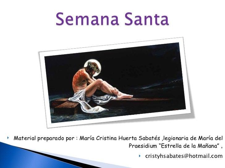 """<ul><li>Material preparado por : María Cristina Huerta Sabatés ,legionaria de María del Praesidium """"Estrella de la Mañana""""..."""
