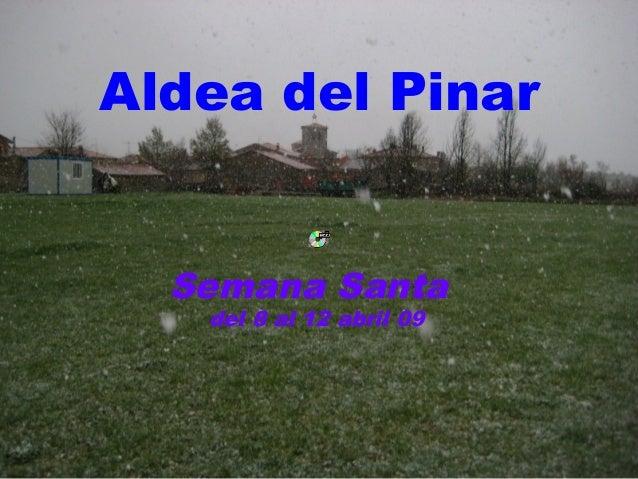 Aldea del Pinar  Semana Santa   del 8 al 12 abril 09