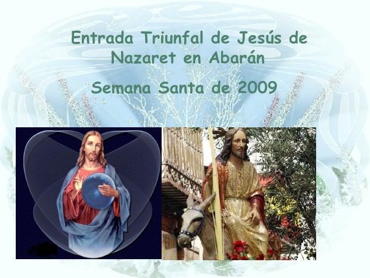 Entrada Triunfal de Jesús de Nazaret en Abarán Semana Santa de 2009
