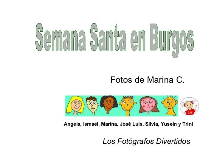 Los Fotógrafos Divertidos Semana Santa en Burgos Angela, Ismael, Marina, José Luis, Silvia, Yusein y Trini Fotos de Marina...
