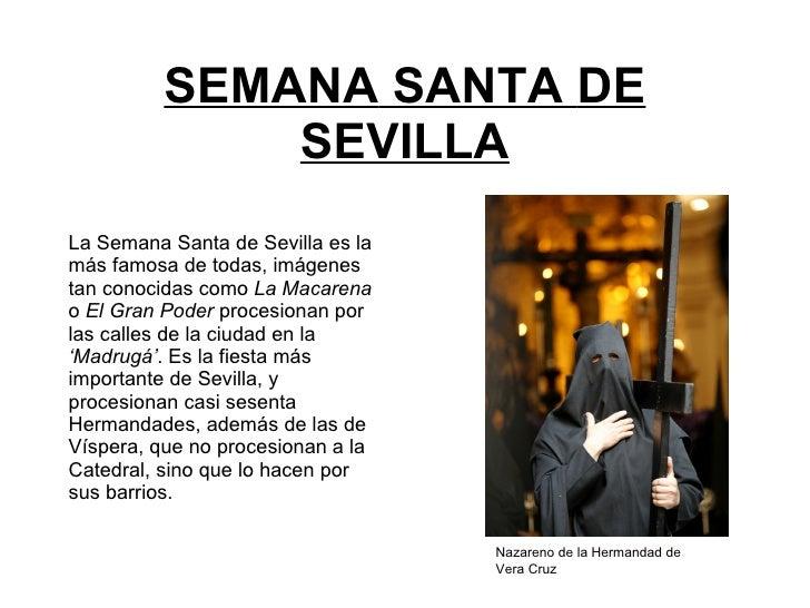 SEMANA   SANTA   DE   SEVILLA La Semana Santa de Sevilla es la más famosa de todas, imágenes tan conocidas como  La Macare...