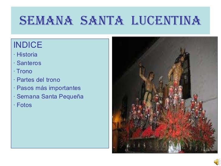 SEMANA  SANTA  LUCENTINA <ul><li>INDICE </li></ul><ul><li>· Historia </li></ul><ul><li>· Santeros  </li></ul><ul><li>· Tro...