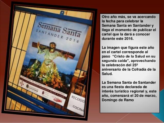 Otro año más, se va acercando la fecha para celebrar la Semana Santa en Santander y llega el momento de publicar el cartel...