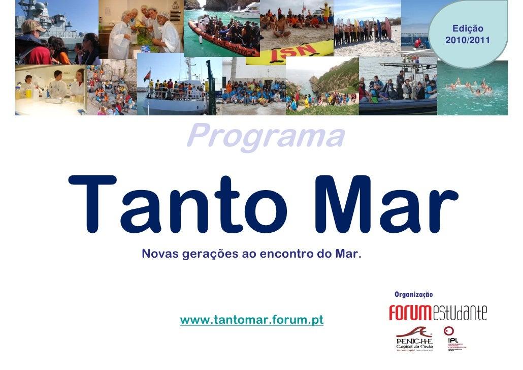 Edição                                                    2010/2011       ProgramaTanto Mar Novas gerações ao encontro do ...