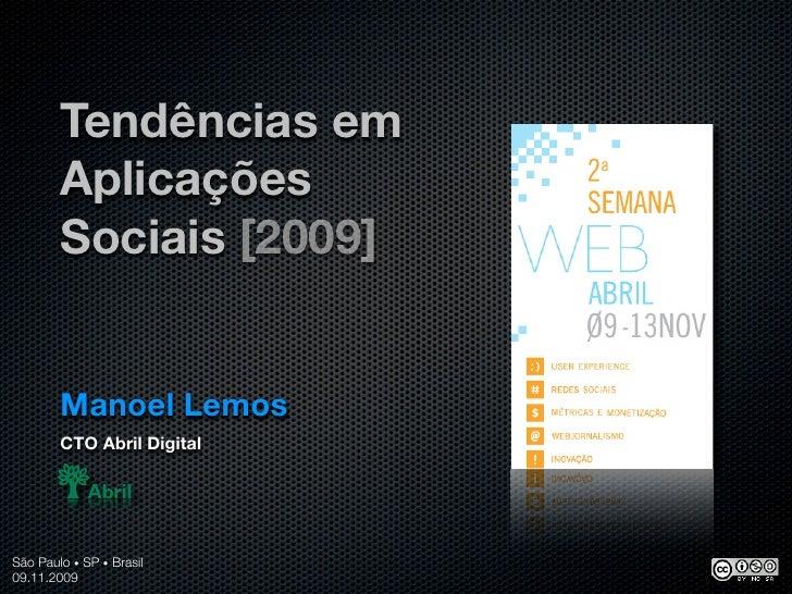 Tendências em         Aplicações         Sociais [2009]           Manoel Lemos         CTO Abril Digital     São Paulo • S...