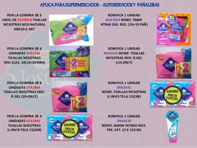 APLICA PARA SUPERMERCADOS - AUTOSERVICIOS Y PAÑALERAS  POR LA COMPRA DE 6  UNID. DE DC40028 TOALLAS  NOSOTRAS NOR.NATURAL ...