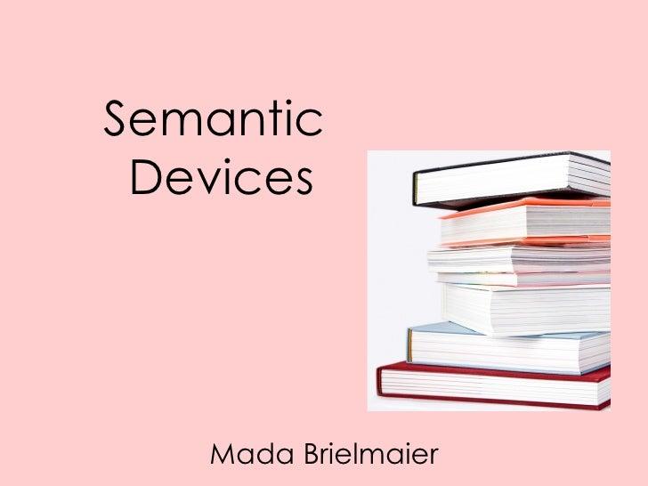 Semantic Devices   Mada Brielmaier