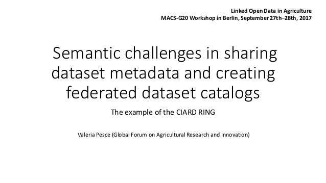 Semantic challenges in sharing dataset metadata and creating federated dataset catalogs The example of the CIARD RING Vale...