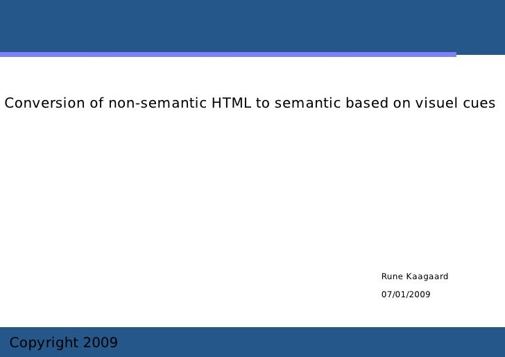 Conversion of non-semantic HTML to semantic based on visuel cues                                                      Rune...