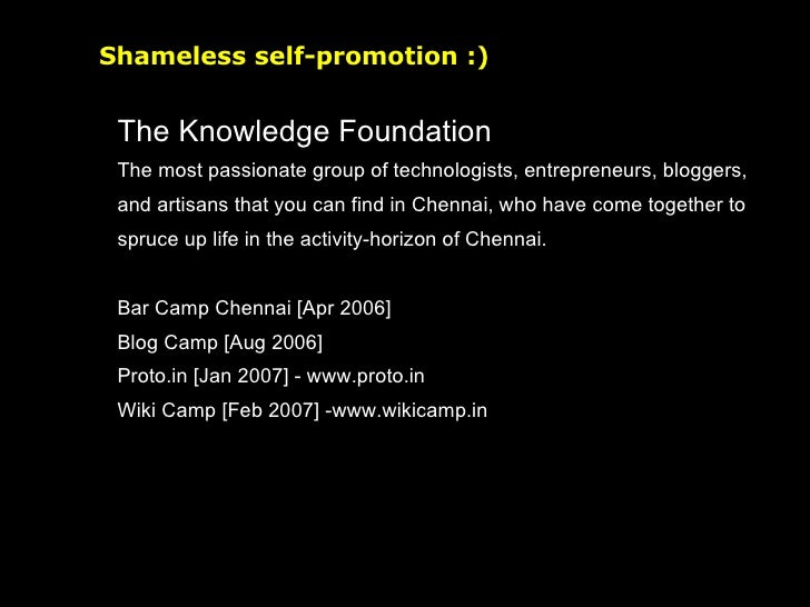 Shameless self-promotion :) The Knowledge Foundation The most passionate group of technologists, entrepreneurs, bloggers, ...