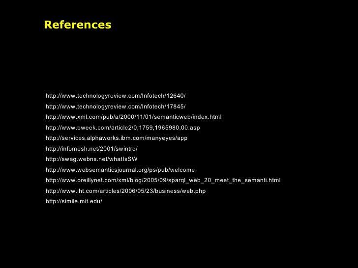 References <ul><li>http://www.technologyreview.com/Infotech/12640/ </li></ul><ul><li>http://www.technologyreview.com/Infot...