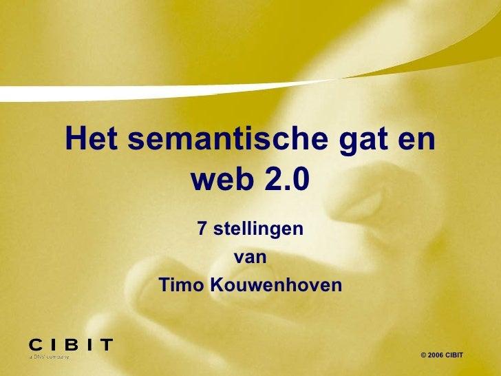 Het semantische gat en web 2.0 7 stellingen van Timo Kouwenhoven
