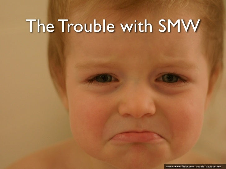 The Trouble with SMW  • Why not use this as the only thing? • Permissions, or actually, the lack thereof • Almost impossib...