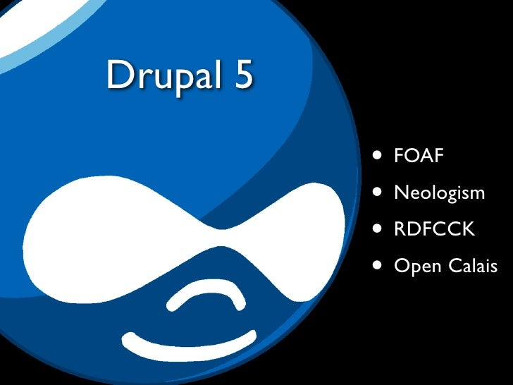 The trouble with Drupal 5    • It's not 6  • Weird to-and-fro, confusion  • Some modules no longer maintained             ...