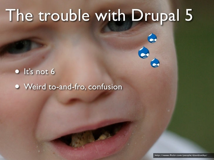 Drupal 6 • Way better than 5 • RDF API                           http://www.flickr.com/photos/iskanderstruck/