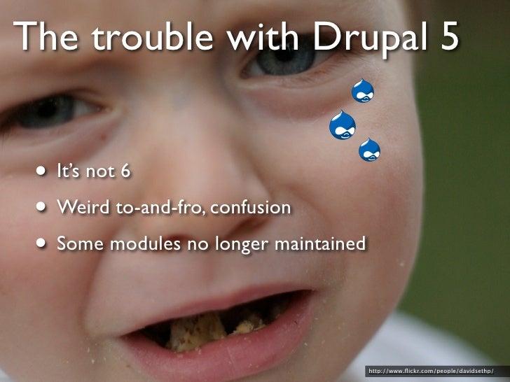 Drupal 6 • Way better than 5 • RDF API • SPARQL                          http://www.flickr.com/photos/iskanderstruck/
