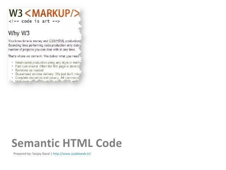 Semantic HTML Code Prepared by: Sanjay Raval |  http:// www.usableweb.in /