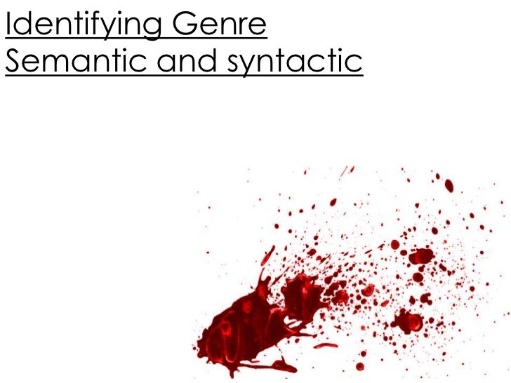 Identifying GenreSemantic and syntactic