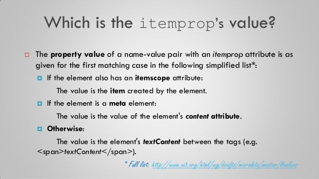 """Which is the itemprop""""s value?  The property value of a name-value pair with an itemprop attribute is as given for the fi..."""