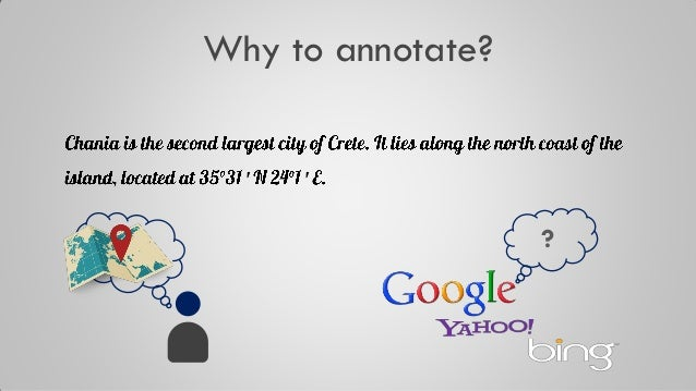 Why to annotate? Chania is the second largest city of Crete. It lies along the north coast of the island, located at 35°31...