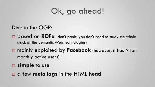 """Ok, go ahead! Dive in the OGP:  based on RDFa (don""""t panic, you don""""t need to study the whole stack of the Semantic Web t..."""