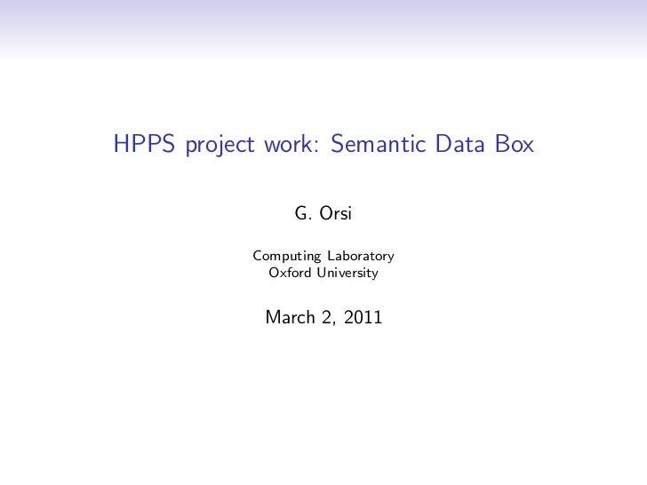 HPPS project work: Semantic Data Box                G. Orsi           Computing Laboratory             Oxford University  ...