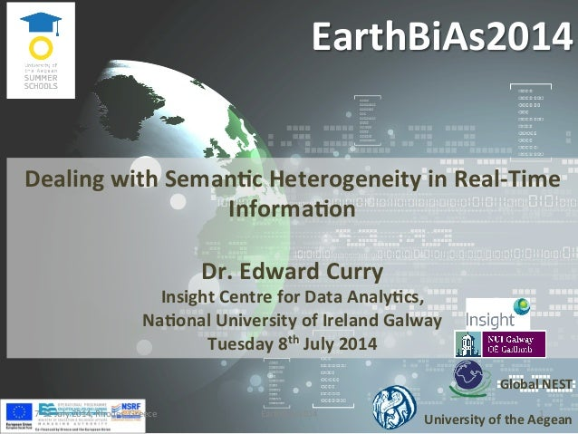 EarthBiAs2014	    Global	   NEST	    	    University	   of	   the	   Aegean	    Dealing	   with	   Seman@c	   Heterogeneit...