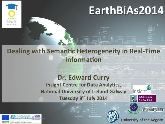 EarthBiAs2014   Global  NEST      University  of  the  Aegean   Dealing  with  Seman@c  Heterogeneit...