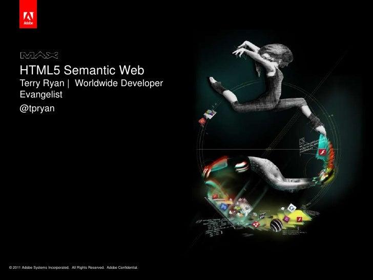 HTML5 Semantic Web<br />Terry Ryan    Worldwide Developer Evangelist<br />@tpryan<br />