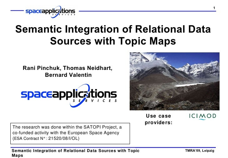 Semantic Integration of Relational Data Sources with Topic Maps Use case providers: Rani Pinchuk, Thomas Neidhart,  Bernar...