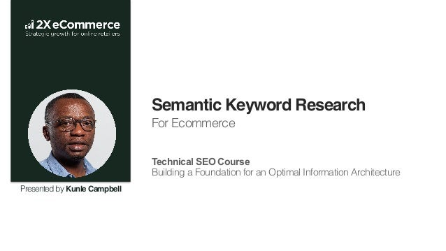 Semantic Keyword Research For Ecommerce ! ! ! Technical SEO Course Building a Foundation for an Optimal Information Archit...
