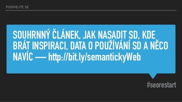 SOUHRNNÝ ČLÁNEK, JAK NASADIT SD, KDE BRÁT INSPIRACI, DATA O POUŽÍVÁNÍ SD A NĚCO NAVÍC — http://bit.ly/semantickyWeb #seore...